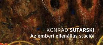 Az emberi ellenállás… – Konrad Sutarski