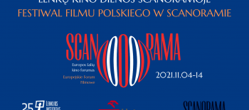 LENKŲ KINO DIENOS SCANORAMOJE FESTIWAL FILMU POLSKIEGO W SCANORAMIE (1)